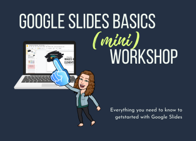 Google Slide Basics Mini Workshop